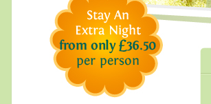 STay An Extra Night from only £36.50 per person